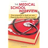 The Medical School Interview: From Preparation to Thank You Notes: Empowering Advice to Help You Succeedby Jessica Freedman M. D.