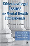 img - for Ethical and Legal Issues for Mental Health Professionals: in Forensic Settings book / textbook / text book
