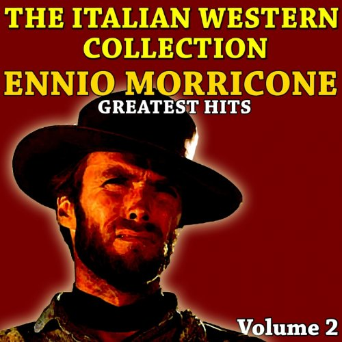 the-italian-western-collection-vol-2-ennio-morricone-greatest-hits