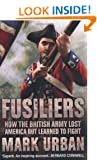 Fusiliers: How the British Army Lost America but Learned to Fight