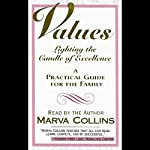 Values: Lighting the Candle of Excellence, A Practical Guide for the Family | Marva Collins