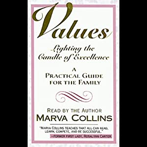 Values: Lighting the Candle of Excellence, A Practical Guide for the Family | [Marva Collins]