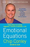 img - for By Chip Conley Emotional Equations: Simple Steps for Creating Happiness + Success in Business + Life (Reprint) [Paperback] book / textbook / text book