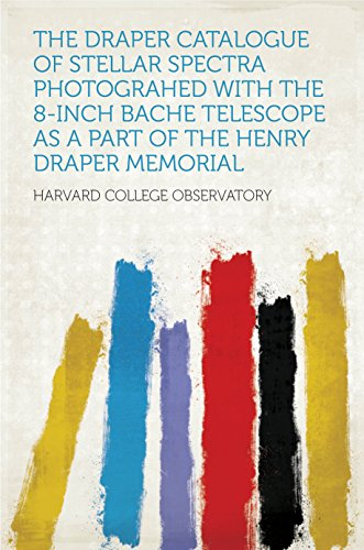 The Draper Catalogue Of Stellar Spectra Photograhed With The 8-Inch Bache Telescope As A Part Of The Henry Draper Memorial