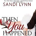 Then You Happened | Sandi Lynn