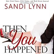 Then You Happened | [Sandi Lynn]
