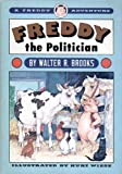 Freddy the Politician (A Freddy Adventure) (0394876008) by Walter R. Brooks