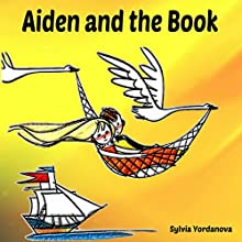 Aiden and the Book Audiobook by Sylvia Yordanova Narrated by Millian Quinteros