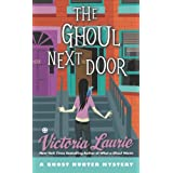 The Ghoul Next Door: A Ghost Hunter Mystery ~ Victoria Laurie