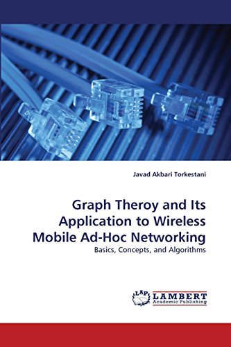 Graph Theroy and Its Application to Wireless Mobile Ad-Hoc Networking