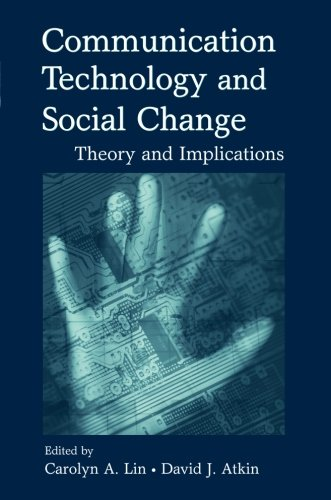 Communication Technology and Social Change: Theory and...