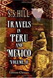 echange, troc S. S. Hill - Travels in Peru and Mexico: Volume 2