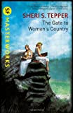 Sheri S. Tepper The Gate to Women's Country (S.F. MASTERWORKS)