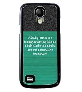PrintVisa Metal Printed Quotes Designer Back Case Cover for Samsung Galaxy S4 Mini I9190/ I9192-D4957