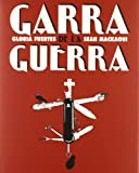 Garra De La Guerra (Spanish Edition) (8493200425) by Fuertes, Gloria