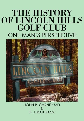 the-history-of-lincoln-hills-golf-club-one-mans-perspective