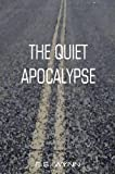 The Quiet Apocalypse