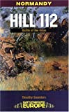 HILL 112: The Battle of the Odon (Battleground Europe) (0850527376) by Saunders, Tim
