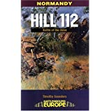 Normandy: Hill 112 - The battle of the Odonby Tim Saunders