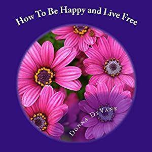 How to Be Happy and Live Free Audiobook