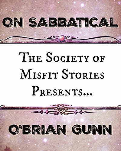 the-society-of-misfit-stories-presents-on-sabbatical-english-edition