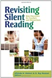 Revisiting Silent Reading: New Directions for Teachers and Researchers (0872078337) by Elfrieda H. Hiebert