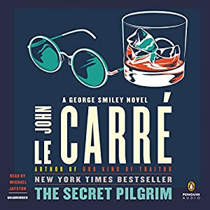 The Secret Pilgrim: A George Smiley Novel | [John le Carré]
