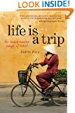 Life is a Trip: the transformative magic of travel