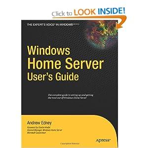 Windows Home Server User's Guide (Expert's Voice) Andrew Edney