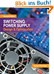 Switching Power Supply Design and Opt...