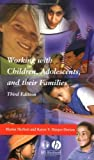 img - for Working with Children, Adolescents and Their Families by Herbert, Martin, Harper-Dorton, Karen (2002) Paperback book / textbook / text book