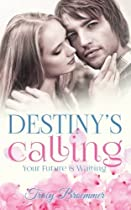 Destiny's Calling: Your Future Is Waiting