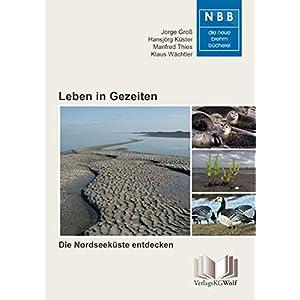 Leben in Gezeiten: Die Nordseeküste entdecken (Die Neue Brehm-Bücherei)