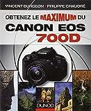 Obtenez le maximum du Canon EOS 700D