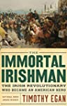 The Immortal Irishman: The Irish Revo...