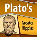 Plato's Greater Hippias Audiobook by  Plato Narrated by Ray Childs