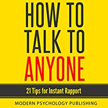 How to Talk to Anyone: 21 Tips for Instant Rapport Audiobook by  Modern Psychology Publishing Narrated by Terry F. Self