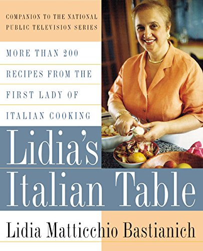 Lidia's Italian Table: More Than 200 Recipes From The First Lady Of Italian Cooking (Pbs Italians compare prices)