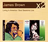 echange, troc James Brown - Soul Sessions Live/Living in a