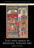 img - for Text and Image in Persian Art: Text and Image in Medieval Persian Art (Edinburgh Studies in Islamic Art) book / textbook / text book