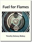 Fuel for Flames