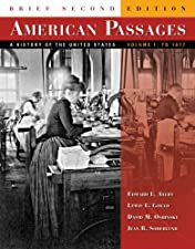 American Passages A History of the United States Volume 1 To by Edward L. Ayers