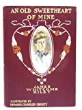 AN OLD SWEETHEART OF MINE By JAMES WHITCOMB RILEY 1902