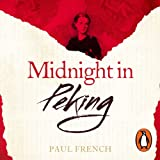 Midnight in Peking: The Murder That Haunted the Last Days of Old China (Unabridged)