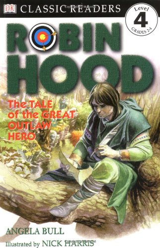Robin Hood: The Tale of the Great Outlaw Hero (Dk Readers. Level 4)