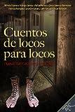 Cuentos de locos para locos (Spanish Edition)