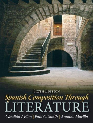 Spanish Composition Through Literature (6th Edition)
