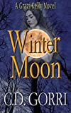 Winter Moon: A Grazi Kelly Novel: Book 4 (Grazi Kelly Novel Series)