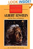 Albert Einstein and the Theory of Relativity (Solutions Series)