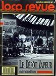 LOCO REVUE - JEAN GILLOT - LE DEPOT V...
